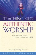 Teaching Kids Authentic Worship eBook