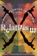 Relativism: Feet Frimly Planted in Mid-Air eBook