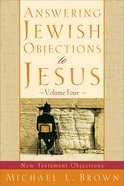 Answering Jewish Objections to Jesus (Vol 4)