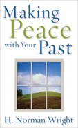 Making Peace With Your Past eBook