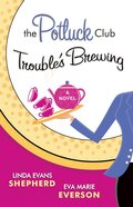 Trouble's Brewing (#02 in Potluck Club Series) eBook