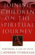Joining Children on the Spiritual Journey eBook