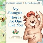 My Youngest, There's No One Like You eBook