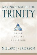 Making Sense of the Trinity (Three Crucial Questions Series) eBook