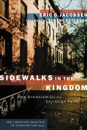 Sidewalks in the Kingdom (Christian Practice Of Everyday Life Series) eBook