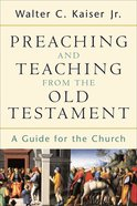 Preaching and Teaching From the Old Testament eBook