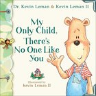 My Only Child, There's No One Like You eBook