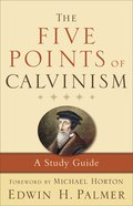 The Five Points of Calvinism (Enlarged Edition) eBook