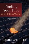Finding Your Plot in a Plotless World eBook