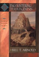 Encountering Genesis (Encountering Biblical Studies Series) eBook