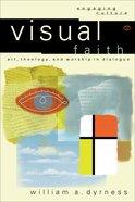 Visual Faith (Engaging Culture Series) eBook