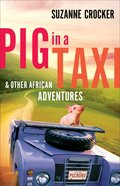 Pig in a Taxi and Other African Adventures eBook