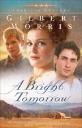 A Bright Tomorrow (#01 in American Century Series) eBook