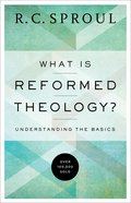 What is Reformed Theology? eBook