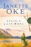Julia's Last Hope (#02 in Women Of The West (Oke) Series) eBook