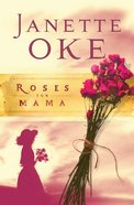 Roses For Mama (#03 in Women Of The West (Oke) Series)