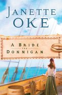 A Bride For Donnigan (#05 in Women Of The West (Oke) Series)