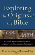 Exploring the Origins of the Bible (Acacia Studies In Bible And Theology Series) eBook