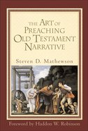 The Art of Preaching Old Testament Narrative eBook