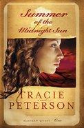 Summer of the Midnight Sun (#01 in Alaskan Quest Series) eBook