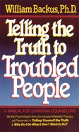 Telling the Truth to Troubled People eBook