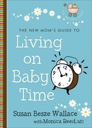 New Mom's Guide to: Living on Baby Time eBook