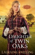 Daughter of Twin Oaks (#01 in Secret Refuge Series)