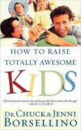 How to Raise Totally Awesome Kids eBook