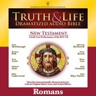 Truth and Life Dramatized Audio Bible New Testament: Romans, Audio
