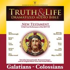 Truth and Life Dramatized Audio Bible New Testament: Galatians, Ephesians, Philippians, and Colossians
