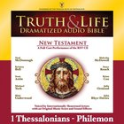 Truth and Life Dramatized Audio Bible New Testament:1 and 2 Thessalonians, 1 and 2 Timothy, Titus, and Philemon