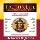 Truth and Life Dramatized Audio Bible New Testament: Hebrews and James, Audio