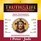 Truth and Life Dramatized Audio Bible New Testament:1 and 2 Peter, 1, 2 and 3 John, and Jude, Audio
