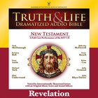 Truth and Life Dramatized Audio Bible New Testament: Revelation, Audio