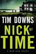 Nick of Time (Bugman Novel Series)