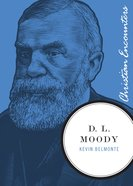 D.L Moody (Christian Encounters Series) eBook