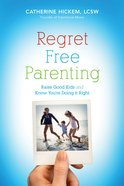 Regret Free Parenting eBook