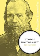 Fyodor Dostoevsky (Christian Encounters Series) eBook