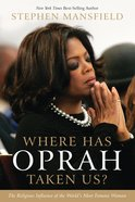 Where Has Oprah Taken Us? eBook