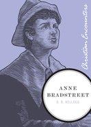 Ann Bradstreet (Christian Encounters Series) eBook