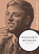 William F. Buckley (Christian Encounters Series) eBook