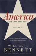 America: The Last Best Hope (Volume Iii) eBook