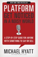 Platform: Get Noticed in a Noisy World eBook