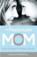 The Passionate Mom eBook