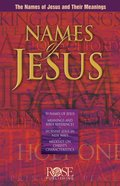 Names of Jesus: The Names of Jesus and Their Meanings (Rose Guide Series) eBook
