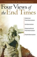 Four Views of the End Times: Views on Jesus' Second Coming (Rose Guide Series) eBook