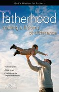 Fatherhood: Making a Lifetime of Difference (Rose Guide Series) eBook