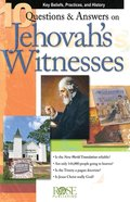10 Questions & Answers on Jehovah's Witnesses: Key Beliefs, Practices, and History (Rose Guide Series) eBook