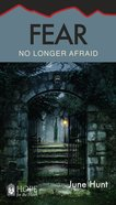 Fear - No Longer Afraid (Hope For The Heart Series) eBook