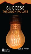 Success Through Failure (Hope For The Heart Series) eBook